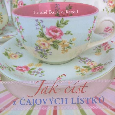 Jak číst z čajových lístků - Landiel Barker - Ravell