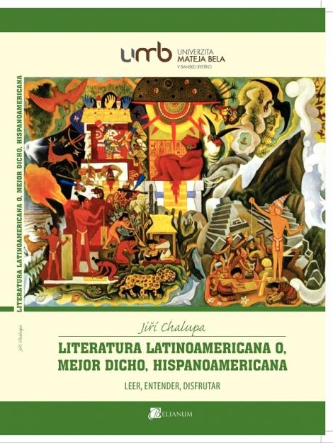 Literatura latinoamericana o, mejor dicho, hispanoamericana - Jiří Chalupa