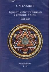 Tajemství uzdravení z nemoci a překonání neštěstí. Webinář 1.díl ( DVD )