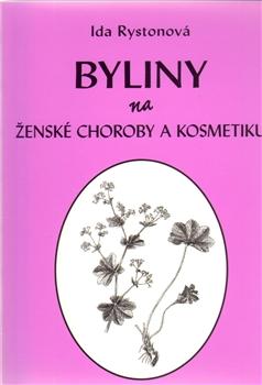 Byliny na ženské choroby a kosmetiku - Ida Rystonová