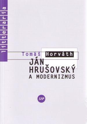 Ján Hrušovský a modernizmus - Tomáš Horváth