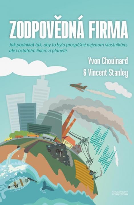 Zodpovědná firma - Yvon Chouinard, Vincent Stanley