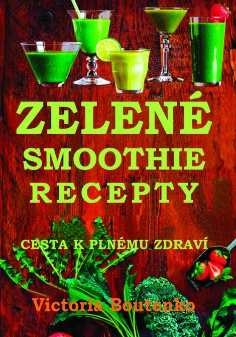 Zelené smoothie recepty - Victoria Boutenko