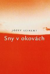 Sny v okovách - Jozef Leikert