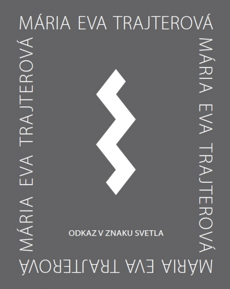 Odkaz v znaku svetla - Mária Eva Trajterová