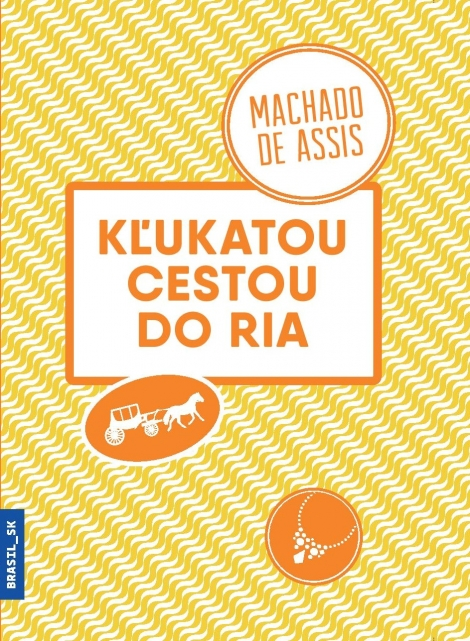 Kľukatou cestou do Ria - Machado de Assis