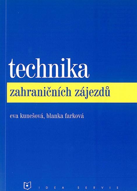 Technika zahraničních zájezdů - Eva Kunešová, Blanka Farková