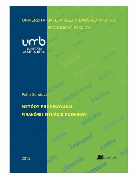 Metódy predikovania finančnej situácie podnikov - Petra Gundová