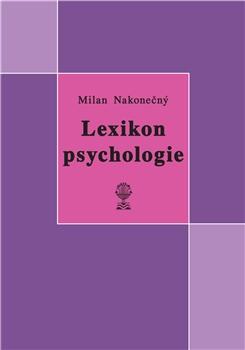 Lexikon psychologie - Milan Nakonečný