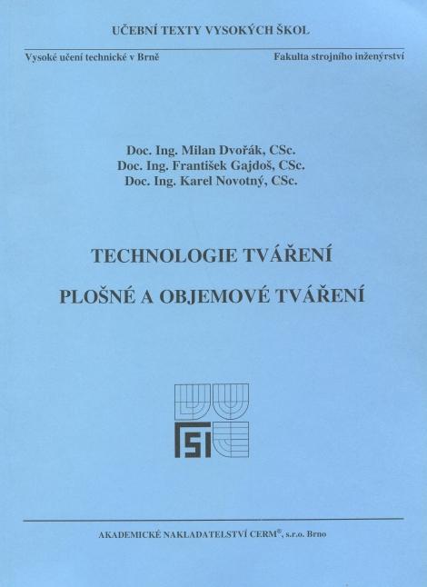 Technologie tváření - Milan Dvořák, František Gajdoš, Karel Novotný
