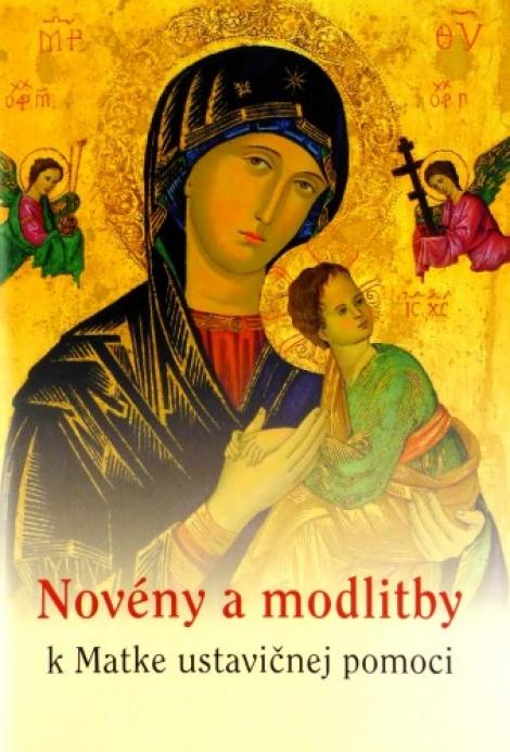 Novény a modlitby k Matke ustavičnej pomoci - Ľudovít Michalovič, Michal Zamkovský