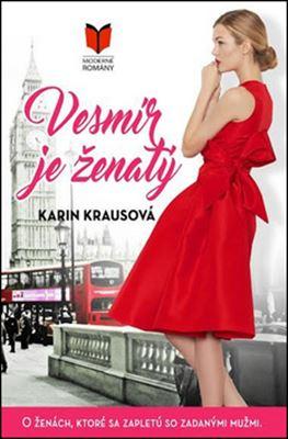 Vesmír je ženatý - Karin Krausová