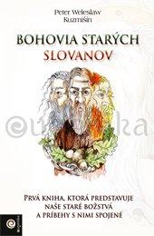 Bohovia starých Slovanov - Kuzmišín Peter Weleslaw