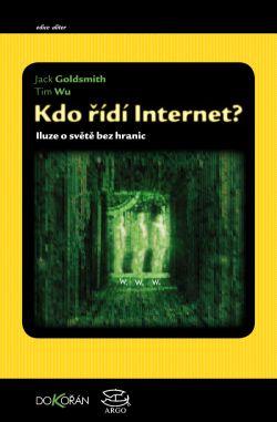 Kdo řídí Internet? - iluze o světě bez hranic