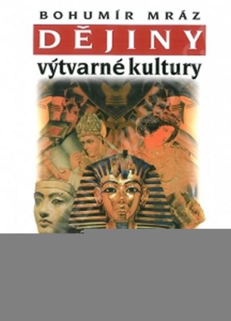 Dějiny výtvarné kultury 1 (6. vydání) -