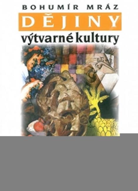 Dějiny výtvarné kultury 3 (3. vydání) -