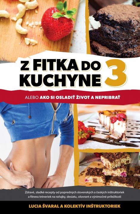 Z fitka do kuchyne 3 - Lucia Švaral
