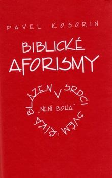 Biblické aforismy - Pavel Kosorin