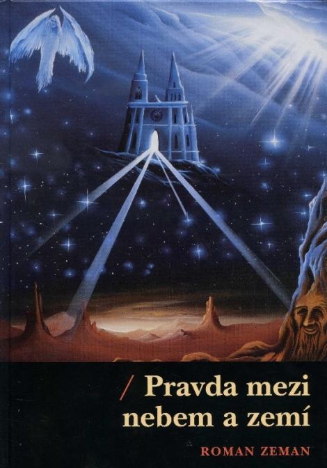 Pravda mezi nebem a zemí - Roman Zeman