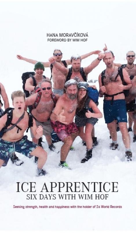 Ice Apprentice - Six days with Wim Hof