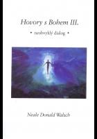 Hovory s Bohem III. - Neale Donald Walsch