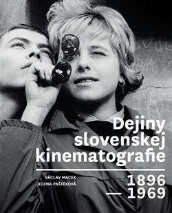Dejiny slovenskej kinematografie 1896 - 1969 - Václav Macek, Jelena Paštéková