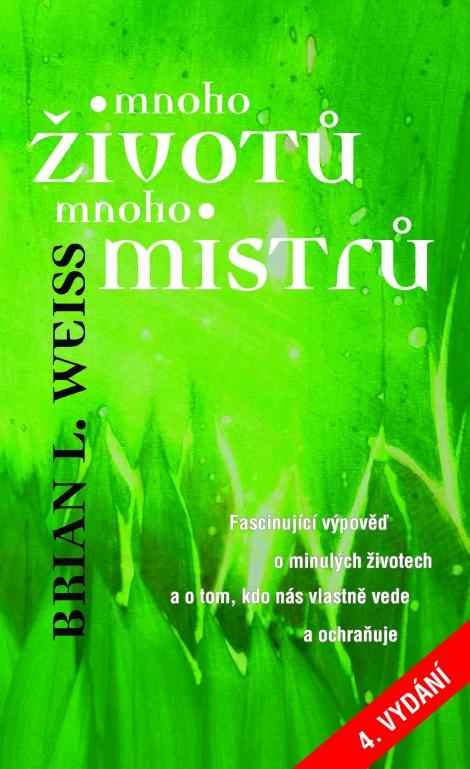 Mnoho životů, mnoho Mistrů 4.vydání - Brian L. Weiss