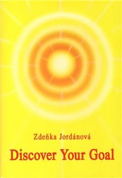 Discover Your Goal - Zdeňka Jordánová
