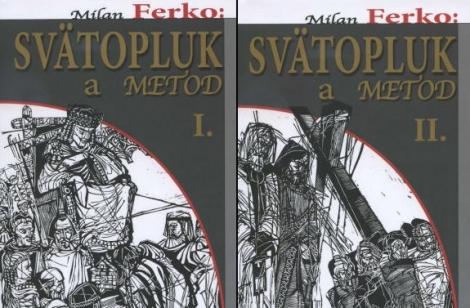 Svätopluk a Metod I. a II. - Milan Ferko