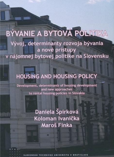 Bývanie a bytová politika - Vývoj, determinanty rozvoja bývania a nové prístupy