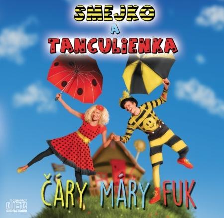 Smejko a Tanculienka: Čáry Máry Fuk - CD -
