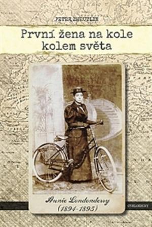 První žena na kole kolem světa - Annie Londonderry, Peter Zheutlin