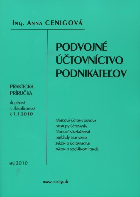 Podvojné účtovníctvo podnikateľov - Praktická príručka doplnená a aktualizovaná k 1.1.2010