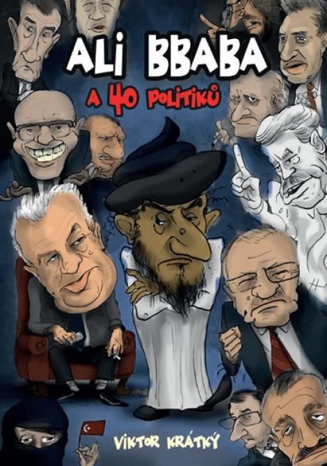 Ali Bbaba a čtyřicet politiků - Viktor Krátký