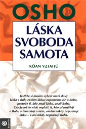 LÁSKA, SVOBODA, SAMOTA - Osho
