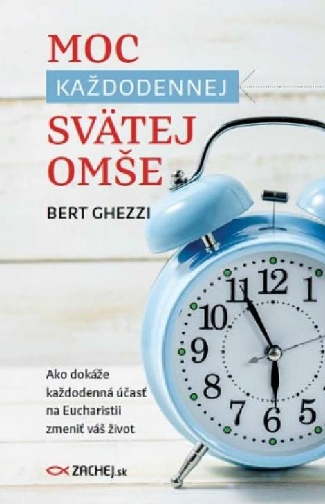 Moc každodennej svätej omše - Bert Ghezzi